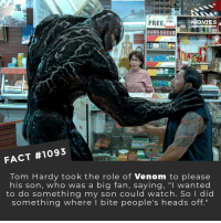 "Memes, Movies, and Netflix: FREE  MOVIES  FACT #1093  Tom Hardy took the role of Venom to pleasee  his son, who was a big fan, saying, ""I wanted  to do something my son could watch. So I did  something where I bite people's heads off."" 💪📽️🎬 • • • • Double Tap and Tag someone who needs to know this 👇 All credit to the respective film and producers. Movie Movies Film TV Cinema MovieNight Hollywood Netflix AcademyAwards venom tomhardy spiderman marvel"