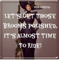 Polished: FREE SPIRITED  BROOMS POLISHED,  IT'S ALMOST TIME  TO RIDE