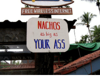 Ass, Booty, and Tumblr: FREE WIRELESSINTERNET  NACHOS  as big as  YOUR ASS thatsthat24:  albert-the-mantel-moose:  thatsthat24:  Those would be some big nachos.  *sighs bc thomas isn't even being sarcastic, he just has a great booty*  I mean… some seriously big nachos.