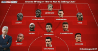 "Club, Memes, and Best: FREEBETS.Co.UK  Arsene Wenger ""We're Not A Selling Club""  LEHMANN  KOLO TOURE  VERMAELEN  SAGNA  COLE  VIEIRA  CHAMBERLAIN  FABREGAS  HENRY  SANCHEZ  VAN PERSIE  @shotongoal247 ""We're not a selling club"" - Arsene Wenger. Best XI Sold 😂👆💱⚽️ Wenger Selling Club Players BestXI Best11"