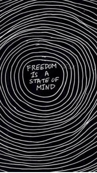 Freedom, Mind, and State: FREEDOM  Is A  STATE OF  MIND