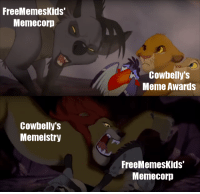 Cowbelly: FreeMemesKids  Memecorp  Cowbelly's  Meme Awards  Cowbelly':s  Memeistry  FreeMemesKids  Memecorp