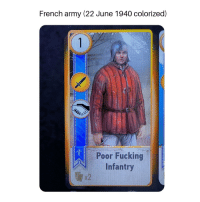 French army (22 June 1940): French army (22 June 1940 colorized)  Poor Fucking  Infantry  x2 French army (22 June 1940)
