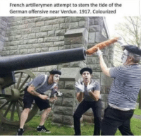 French, Stem, and German: French artillerymen attempt to stem the tide of the  German offensive near Verdun. 1917. Colourized French artillerymen attempt to stem the tide of the German offensive near Verdun (1917, colourised)