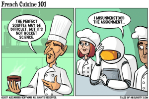 omg-images:  French Cuisine 101: French Cuisine 101  I MISUNDERSTOOD  THE ASSIGNMENT  THE PERFECT  SOUFFLE MAY BE  DIFFICULT, BUT IT'S  NOT ROCKET  SCIENCE.  2017 ALEXANDER HOFFMAN. ALL RIGHTS RESERVED  TALES OF ABSURDITY COM omg-images:  French Cuisine 101