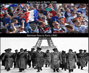Sex, Paris, and French: French fans in Berlin 2006  German fans in Paris 1940 Day 897 with no sex