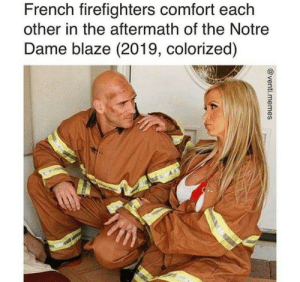 Rip Notre Dame (2019, colorized): French firefighters comfort each  other in the aftermath of the Notre  Dame blaze (2019, colorized)  3  3 Rip Notre Dame (2019, colorized)