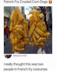 Same here: French Fry Crusted Corn Dogs  @Blacknmild  I really thought this was two  people in French fry costumes Same here