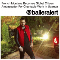 """Anaconda, Friday, and Memes: French Montana Becomes Global Citizen  Ambassador For Charitable Work In Uganda  @balleralert French Montana Becomes Global Citizen Ambassador For Charitable Work In Uganda - blogged by @MsJennyb ⠀⠀⠀⠀⠀⠀⠀ ⠀⠀⠀⠀⠀⠀⠀ Since the 2017 """"Unforgettable"""" video which was filed in Uganda, FrenchMontana has used his platform to help the people in the East African country. ⠀⠀⠀⠀⠀⠀⠀ ⠀⠀⠀⠀⠀⠀⠀ With his $100,000 donation to help build a hospital for pregnant women, which led to a chain-reaction of generosity from The Weeknd and Diddy, nearly 260,000 people will benefit from the celebs' charity. ⠀⠀⠀⠀⠀⠀⠀ ⠀⠀⠀⠀⠀⠀⠀ Now though, in the wake of his incredible efforts in the country, the Global Citizen organization has bestowed a new honor on the rapper-Global Citizen Ambassador. ⠀⠀⠀⠀⠀⠀⠀ ⠀⠀⠀⠀⠀⠀⠀ French received the honor on Friday during a ceremony in New York. Congratulations to French!"""