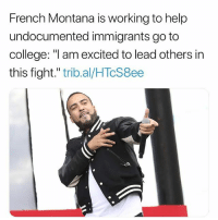 "🙇🏽‍♀️🙌🏽💯 WeAreTheDream . French Montana (@frenchmontana) has teamed up with MTV and the nonprofit Get Schooled to launch a new campaign called ""We Are the Dream"" that will provide resources to undocumented immigrants in the United States and help them get higher education. . The rapper came to America from Morocco at age 13 and wants to make sure that other children who have immigrated to the U.S. have the same opportunities that he did. ""I am one of tens of thousands of first and second generation immigrants that are having a significant positive impact on the United States,"" the rapper told Rolling Stone. ""I am excited to lead others in this fight to ensure Dreamers connect with support they need to get to college and make their American Dream come true."" TO LEARN MORE: www.WeAreTheDream.us DACA HereToStay immigration undocumented dreamact dreamer cleanDreamAct: French Montana is working to help  undocumented immigrants go to  college: ""l am excited to lead others in  this fight."" trib.al/HTcS8ee 🙇🏽‍♀️🙌🏽💯 WeAreTheDream . French Montana (@frenchmontana) has teamed up with MTV and the nonprofit Get Schooled to launch a new campaign called ""We Are the Dream"" that will provide resources to undocumented immigrants in the United States and help them get higher education. . The rapper came to America from Morocco at age 13 and wants to make sure that other children who have immigrated to the U.S. have the same opportunities that he did. ""I am one of tens of thousands of first and second generation immigrants that are having a significant positive impact on the United States,"" the rapper told Rolling Stone. ""I am excited to lead others in this fight to ensure Dreamers connect with support they need to get to college and make their American Dream come true."" TO LEARN MORE: www.WeAreTheDream.us DACA HereToStay immigration undocumented dreamact dreamer cleanDreamAct"