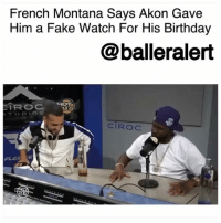 "French Montana Says Akon Gave Him a Fake Watch For His Birthday - blogged by @MsJennyb (video @hot97) ⠀⠀⠀⠀⠀⠀⠀ ⠀⠀⠀⠀⠀⠀⠀ In a recent interview with FunkFlex, FrenchMontana sat down to discuss his recent success after the release of ""Unforgettable."" The two discussed the rapper's experience working with Diddy, who was recently named one of Forbes Greatest Living Business Minds. However, prior to French's work with Diddy, the rapper was signed to Akon, for what French called a ""six-month thing."" ⠀⠀⠀⠀⠀⠀⠀ ⠀⠀⠀⠀⠀⠀⠀ As the two discussed that business relationship, Flex brought up a ""watch story,"" saying ""We can't tell the watch story, don't tell it now,"" which forced French to divulge. ⠀⠀⠀⠀⠀⠀⠀ ⠀⠀⠀⠀⠀⠀⠀ ""Oh, Stop!"" French said, as he laughed. ""Shouts to Akon, he gave me a fake watch for my birthday, I'm heated,"" he said, laughing again. The two attempted to clear the air by confirming their love for the singer-songwriter, but said the situation had to be resolved. ""I'm still waiting for my other watch Akon,"" French said. ⠀⠀⠀⠀⠀⠀⠀ ⠀⠀⠀⠀⠀⠀⠀ ""Akon I need you to fix this up,"" Flex added. ""Keep it a buck. Listen, we gonna go on the 'gram, we gon' tell fake watch busters to leave you alone, they not gonna post this up. But, we gotta clear this up."" ⠀⠀⠀⠀⠀⠀⠀ ⠀⠀⠀⠀⠀⠀⠀ As French laughed, he continued with the story, ""It was my birthday too,"" he said. ""He was like, 'Close your eyes, I got a present for you,'"" French recalled. ""Then he put a fake watch on my wrist, I'm heated."" Flex fished for more, asking if French knew the watch was fake at the time, but the rapper had no idea. ⠀⠀⠀⠀⠀⠀⠀ ⠀⠀⠀⠀⠀⠀⠀ ""Nah, I didn't know it was fake,"" he said, as he explained that he took the watch to the jewelers to be cleaned. He said he told the jeweler that Akon got it for him as a gift for his birthday. But, the jeweler said, ""Akon didn't give you this, I know him."" French laughed, saying Akon may have not known it was fake, though. However, it's been 10 years and French still hasn't received a new watch from Akon. ⠀⠀⠀⠀⠀⠀⠀ ⠀⠀⠀⠀⠀⠀⠀ ""That's by brother but you know,"" French said.: French Montana Says Akon Gave  Him a Fake Watch For His Birthday  @balleralert  CIROC French Montana Says Akon Gave Him a Fake Watch For His Birthday - blogged by @MsJennyb (video @hot97) ⠀⠀⠀⠀⠀⠀⠀ ⠀⠀⠀⠀⠀⠀⠀ In a recent interview with FunkFlex, FrenchMontana sat down to discuss his recent success after the release of ""Unforgettable."" The two discussed the rapper's experience working with Diddy, who was recently named one of Forbes Greatest Living Business Minds. However, prior to French's work with Diddy, the rapper was signed to Akon, for what French called a ""six-month thing."" ⠀⠀⠀⠀⠀⠀⠀ ⠀⠀⠀⠀⠀⠀⠀ As the two discussed that business relationship, Flex brought up a ""watch story,"" saying ""We can't tell the watch story, don't tell it now,"" which forced French to divulge. ⠀⠀⠀⠀⠀⠀⠀ ⠀⠀⠀⠀⠀⠀⠀ ""Oh, Stop!"" French said, as he laughed. ""Shouts to Akon, he gave me a fake watch for my birthday, I'm heated,"" he said, laughing again. The two attempted to clear the air by confirming their love for the singer-songwriter, but said the situation had to be resolved. ""I'm still waiting for my other watch Akon,"" French said. ⠀⠀⠀⠀⠀⠀⠀ ⠀⠀⠀⠀⠀⠀⠀ ""Akon I need you to fix this up,"" Flex added. ""Keep it a buck. Listen, we gonna go on the 'gram, we gon' tell fake watch busters to leave you alone, they not gonna post this up. But, we gotta clear this up."" ⠀⠀⠀⠀⠀⠀⠀ ⠀⠀⠀⠀⠀⠀⠀ As French laughed, he continued with the story, ""It was my birthday too,"" he said. ""He was like, 'Close your eyes, I got a present for you,'"" French recalled. ""Then he put a fake watch on my wrist, I'm heated."" Flex fished for more, asking if French knew the watch was fake at the time, but the rapper had no idea. ⠀⠀⠀⠀⠀⠀⠀ ⠀⠀⠀⠀⠀⠀⠀ ""Nah, I didn't know it was fake,"" he said, as he explained that he took the watch to the jewelers to be cleaned. He said he told the jeweler that Akon got it for him as a gift for his birthday. But, the jeweler said, ""Akon didn't give you this, I know him."" French laughed, saying Akon may have not known it was fake, though. However, it's been 10 years and French still hasn't received a new watch from Akon. ⠀⠀⠀⠀⠀⠀⠀ ⠀⠀⠀⠀⠀⠀⠀ ""That's by brother but you know,"" French said."