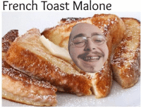 sent in by Larissa Thesier. cheers.: French Toast Malone sent in by Larissa Thesier. cheers.