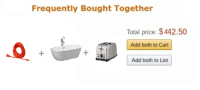 "Dank, Meme, and Http: Frequently Bought Together  Total price: $442.50  Add both to Cart  Add both to List <p>Bath Time via /r/dank_meme <a href=""http://ift.tt/2zsANoH"">http://ift.tt/2zsANoH</a></p>"