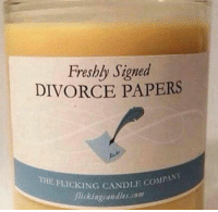 Divorce, Company, and Com: Freshly Signed  DIVORCE PAPERS  THE FLICKING CANDLE O  DLE COMPANY  ickingcandles.com