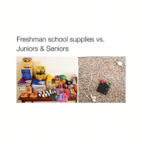 yeah: Freshman school supplies vs.  Juniors & Seniors yeah