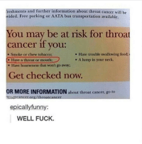 Group Chat, Memes, and Smoking: freshments and further information about throat cancer will be  wided. Free parking or AATA bus transportation available.  You may be at risk for throat  cancer if you:  Have trouble swallowing food;  Smoke or chew tobacco:  A lump in your neck.  Have a throat or mouth:  Have hoarseness that won't go away  Get checked now.  OR MORE INFORMATION  about throat cancer, go to  Mancancer org/throatca  epicallyfunny:  WELL FUCK. Tell me how my friends have a meme group chat and ain't even ad me AND IM A MEME PAGE ADMIN ~PIST COSMIC LATTE