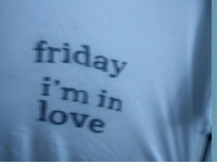 Friday, Love, and In Love: friday  i'm in  love