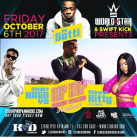Friday, Lit, and Memes: FRIDAY  OCTOBER  6TH 2017  HIP HOP.COM  Go  & SWIFT KICK  PRESENTS  새Htti  thines  /LHHMIA  KODHIPHOPAWARDS.COM  BUY YOUR TICKET NOW  WE  1800 IPCO RI MIANI FL 059 WWW.CLUBKOD.COM  ERRT,乡CLUBKOOMIAMI S CLUBKODMIANI fKINGOFDIAMONDSMIAMI Miami TONIGHT Meet YoGotti & MoneybaggYo at @clubkodmiami as @worldstar & @swiftkickwipes take over for bethiphopawards2017 MOST LIT AFTER PARTY with @_chinesekitty & a few other surprise guests || Don't get left at the door Tickets-Tables On Sale NOW! www.KODHIPHOPAWARDS.com or call 954.464.4503 || @wethebestmusic @nufacechicago KODMiami BETHipHopAwards WorldStarHipHop Miami CMG