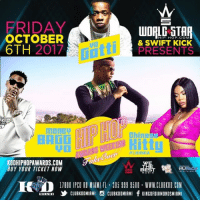 Friday, Lit, and Memes: FRIDAY  OCTOBER  6TH 2017  HIP HOP.COM  LU  & SWIFT KICK  PRESENTS  Chines  : H  WARDS WEEKIEND  LHHMIA  KODHIPHOPAWARDS.COM  BUY YOUR TICKET NOW  龘噓  1780O IPCO RO MIAM FL 05 999 9500 WWW.CLUBKOD.COM  ORM,乡CLUBKODMIAMI CLUBKOONIAMI fKINGOFDIAMONDSMIAMI FRIDAY Oct. 6th the one & only place to be is @clubkodmiami as @worldstar & @swiftkickwipes take over for bethiphopawards2017 MOST LIT AFTER PARTY with @yogottikom @moneybaggyo @_chinesekitty and a few other surprise guests || Don't get left at the door Tickets On Sale NOW at: www.KODHIPHOPAWARDS.com or call 954.464.4503 || @wethebestmusic @nufacechicago KODMiami BETHipHopAwards WorldstarHipHop Miami