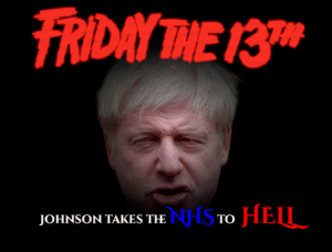 It was nice while it lasted: FRIDAY THE 13  JOHNSON TAKES THE NHS TO HEII It was nice while it lasted
