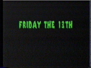Friday, Friday the 13th, and The: FRIDAY THE 13TH