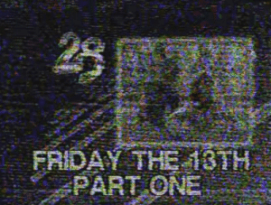 Friday, Friday the 13th, and One: FRIDAY THE 13TH  PART ONE