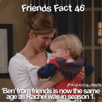 Friends, Memes, and Mind: FRIE.N.DS-FESTSs  'Ben'from friends is now the same  age as Rachel was in season 1 Mind Blowing 🤯 ... Keep following me @friends_fests for more daily posts 🌍