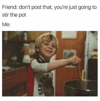 Crazy, Funny, and Personal: Friend: don't post that, you're just going to  stir the pot  Me: Follow my personal account @jewhead I'm a crazy mother fucker.