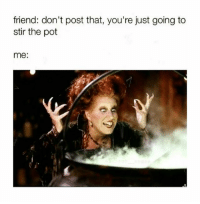 @attorneyproblems loves stirring the pot 😂😂 mmsip: friend: don't post that, you're just going to  stir the pot  me: @attorneyproblems loves stirring the pot 😂😂 mmsip