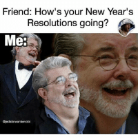 Funny, Funny Jokes, and Memes: Friend: How's your New Year's  Resolutions going?  Mer  @jediobiwankenobi ((I'm staying star wars memes only guys 😊)) New collection taken directly from @jediobiwankenobi ! This isn't a payed shout out, I just like his memes! 😁 Enjoy! ((For more memes like this, follow @jediobiwankenobi )) DarthBaker ⬛ All photos via: @jediobiwankenobi ⬛ Tags: StarWars Memes Funny jokes memesdaily collection album