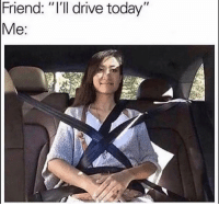 "Bad, Funny, and Lol: Friend:  ""I'll drive today Tag a bad driver smh lol"