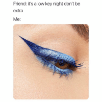 Funny, Love, and Low Key: Friend: it's a low key night don't be  extra  Me: ok im in love with @colourpopcosmetics 💁♀️ their new mascaras are freaking insane 🌈😍 use code: 5SARCASM for $5 off! 😊