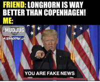 Fake news! 😂 MudJug trump dip30 fakenews packdipspit photo by @jesseryan.us: FRIEND  LONGHORN IS WAY  BETTER THAN COPENHAGEN!  IME.  TIK  MUDJUG  portable spittoons  YOU ARE FAKE NEWS Fake news! 😂 MudJug trump dip30 fakenews packdipspit photo by @jesseryan.us