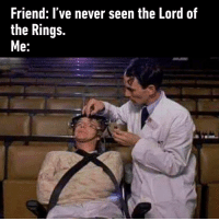 9gag, Dank, and Life: Friend: l've never seen the Lord of  the Rings.  e: It was the best 12 hours of my life. https://9gag.com/gag/aOr3rzD?ref=fbsc