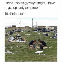 """We shitty lit fam.: Friend: """"nothing crazy tonight, I have  to get up early tomorrow""""  10 drinks later:  echampagne diesel We shitty lit fam."""