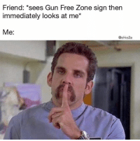 Gun Free Zone: Friend: *sees Gun Free Zone sign then  immediately looks at me*  Me:  @ohio2a