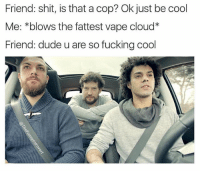 Christmas, Dope, and Dude: Friend: shit, is that a cop? Ok just be cool  Me: *blows the fattest vape cloud  Friend: dude u are so fucking cool Midnight, December 23. Your boy hit a million followers!! Beyond the fact that it is dope as shit, I'm insanely thankful for the growth & experience. Like, I'm in essence nobody? But there's a million people that follow me for a laugh, & that's incredible! Here's a slideshow of some of my favorite written content I've made over the years, I humbly appreciate the love 🙏🏼 Super excited to see what the future holds, & even more excited to share it with you fine people. Blah blah blah and all that corny shit. Love you guys, Merry Christmas & Happy Holidays ❤️ -Ren
