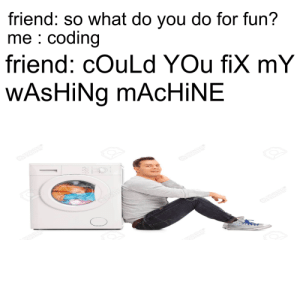 unexpected { on line 32: friend: so what do you do for fun?  me coding  friend: cOuLd YOu fiX mY  WASHING MACHINE unexpected { on line 32
