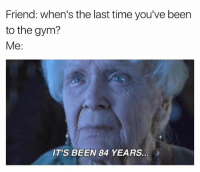 I am the epitome of physical fitness💪🏻💪🏻 girlsthinkimfunnytwitter fitspo fitnesslifestyle: Friend: when's the last time you've been  to the gym?  Me:  IT'S BEEN 84 YEARS. I am the epitome of physical fitness💪🏻💪🏻 girlsthinkimfunnytwitter fitspo fitnesslifestyle