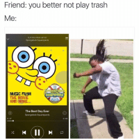 that whip so bad tho.. 😳😳 👉🏻 @hood_videos for more 👈🏻 -: Friend: you better not play trash  Me  PLAYING FROM ARTIST  Spongebob Squarepants  THE  MUSIC FROM  Square PaNtS  THE MOVIE  AND MORE...  The Best Day Ever  Spongebob Squarepants  0:17  -2:45 that whip so bad tho.. 😳😳 👉🏻 @hood_videos for more 👈🏻 -