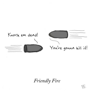 Friendly Fire: Friendly Fire