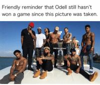 Taken, Game, and A Game: Friendly reminder that Odell still hasn't  won a game since this picture was taken.  @NFLHateMemes 😂😂😂😂💀 https://t.co/NPH1xj6JFS