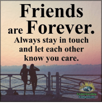 Friends, Memes, and Compassion: Friends  are f Orever.  Always stay in touch  and let each other  know vou care.  Understanding  Compassion Understanding Compassion Group ❤️