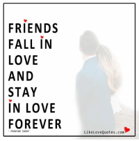 Friends fall in love and stay in love Forever: FRIENDS  FALL IN  LOVE  AND  STAY  IN LOVE  FOREVER  PRAKHAR SAHAY  Like Quotes.com  Love Friends fall in love and stay in love Forever