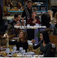 Christmas, Friends, and Memes: Friends Fests  (1x09)  Here's toa lousy Christmas  And a crappy newyear. And a Crappy New Year 🥂 - - Keep following me @friends_fests for more friends posts 🌏