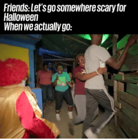 So much NOPE 😳😭: Friends:Let'sgosomewhere scary for  Halloween  When weactually go: So much NOPE 😳😭