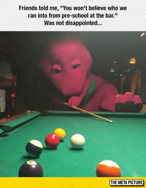 "Disappointed, Friends, and School: Friends told me, ""You won't believe who we  ran into from pre-school at the bar.""  Was not disappointed...  THE META PICTURE srsfunny:Was Not Disappointed"