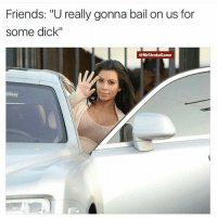 """Friends: """"U really gonna bail on us for  some dick""""  @Mrstroke Game And head....lol"""
