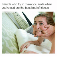 Tag a friend who always makes you smile 😀 (@meme.extremist): Friends who try to make you smile when  you're sad are the best kind of friends  @meme.extremist Tag a friend who always makes you smile 😀 (@meme.extremist)
