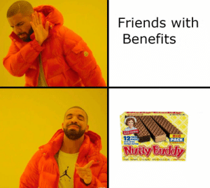 Friends, Friends With Benefits, and Net: Friends with  Benefits  Little Debbie  BIG  PACK  PACKS  WITH EXTRA  4 COOKIE BARS  PEANUT BUTTER  Nutty Buddy  4OWED 12-2102 g NET 9202202)0 Nutty buddy